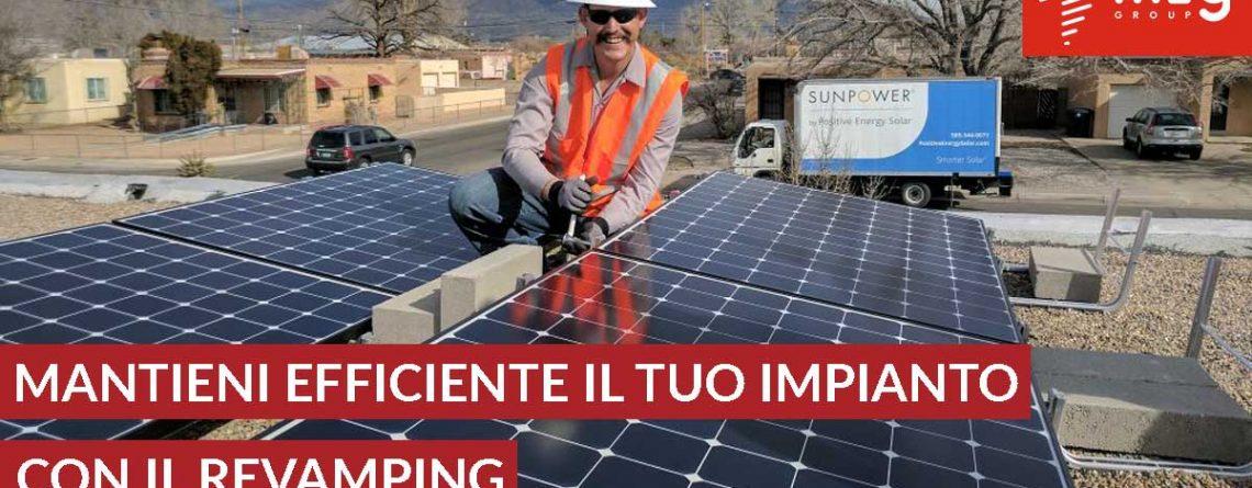Come mantenere efficiente l'impianto fotovoltaico con il revamping